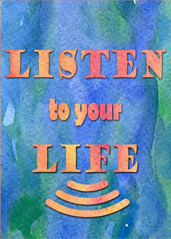 Listen to Your Life